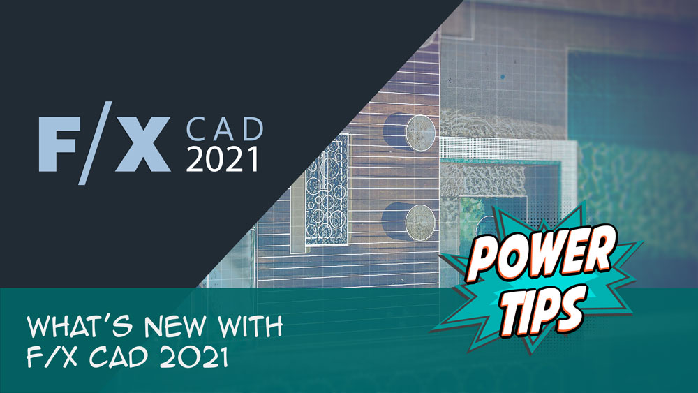 Power Tip: What's New With F/X CAD 2021