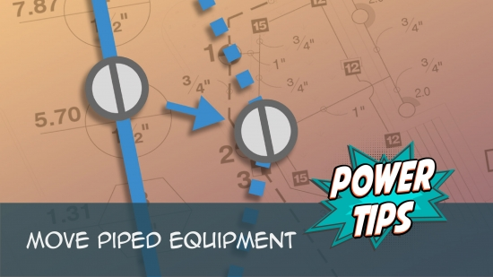 Power Tip: Move Piped Equipment