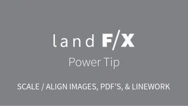Power Tip: Scale / Align Images, PDFs, and Linework