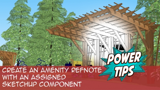 Power Tip: Create an Amenity RefNote with an Assigned SketchUp Component