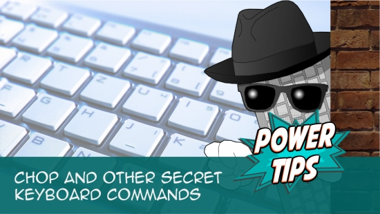 Power Tip: CHOP and Other Secret Keyboard Commands