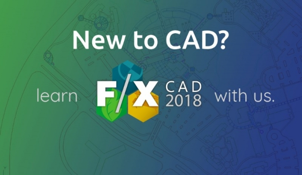 F/X CAD 2018 For New Users Part II - Next Steps