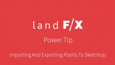 Importing And Exporting Plants To SketchUp