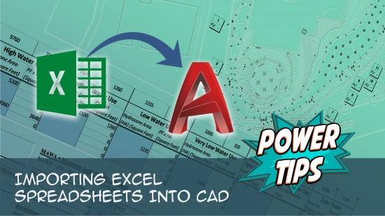 Power Tip: Importing Excel Spreadsheets Into CAD