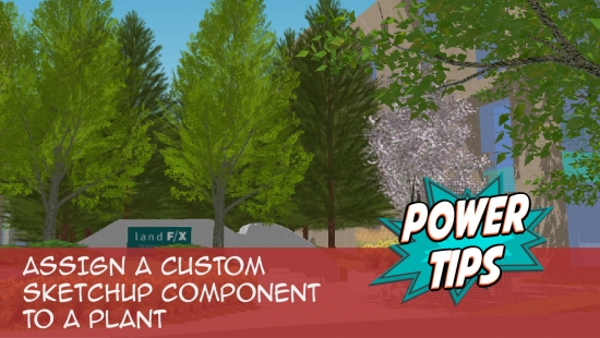 Power Tip: Assign a Custom SketchUp Component to a Plant