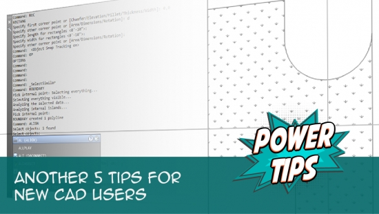 Power Tip: Another 5 Tips for New CAD Users