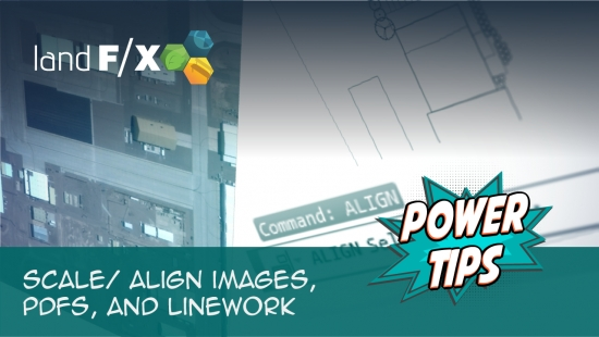 Power Tip: Scale/ Align Images, PDFs, and Linework
