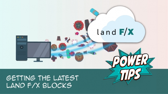 Power Tip: Getting the Latest Land F/X Blocks