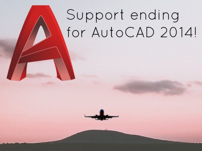Heads up: Support is ending for AutoCAD 2014!