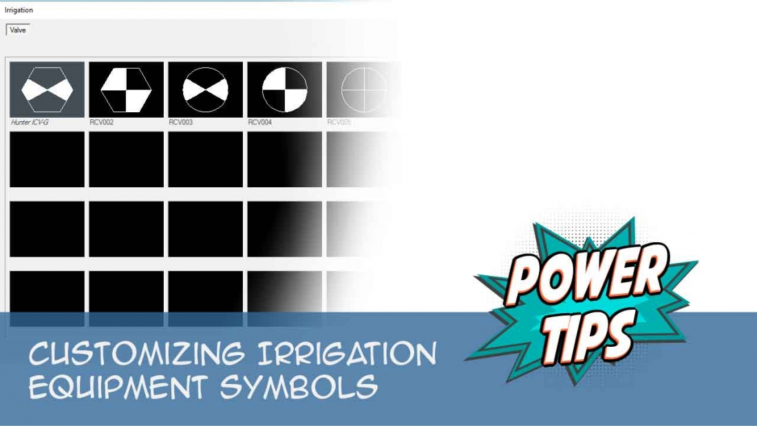 Power Tip: Customizing Irrigation Equipment Symbols