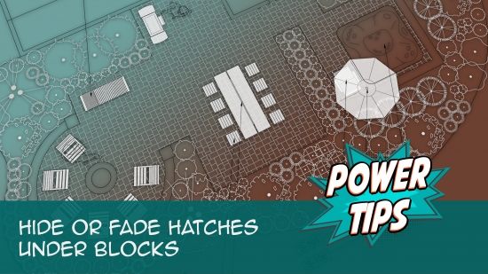 Power Tip: Power Tip: Hide or Fade Hatches Under Blocks