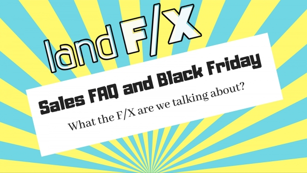 "Sales FAQ & Black Friday ""What the F/X are we talking about?"""