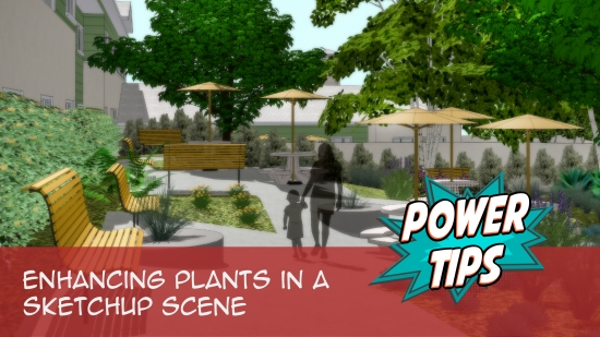 Power Tip: Enhancing Plants in a SketchUp Scene