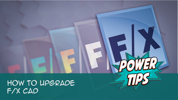 Power Tip: How to Upgrade FX CAD