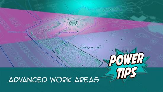 Power Tip: Advanced Work Areas