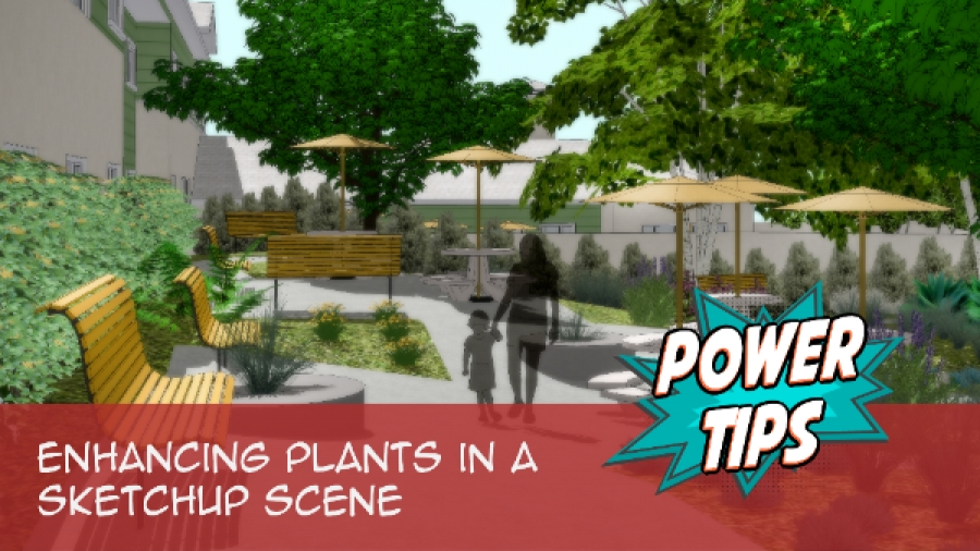 Enhancing Plants In A SketchUp Scene