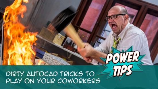 Power Tip: Dirty AutoCAD Tricks to Play on Your Coworkers