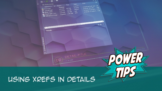 Power Tip: Using Xrefs in Details