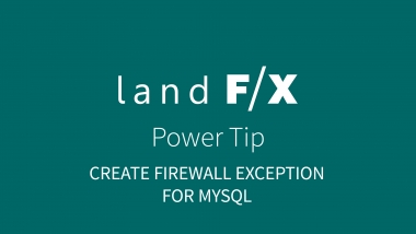 Power Tip: Create a Firewall Exception for MySQL / Land F/X