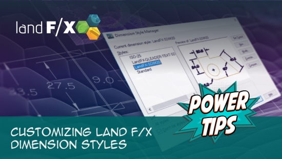 Power Tip: Customizing Land F/X Dimension Styles