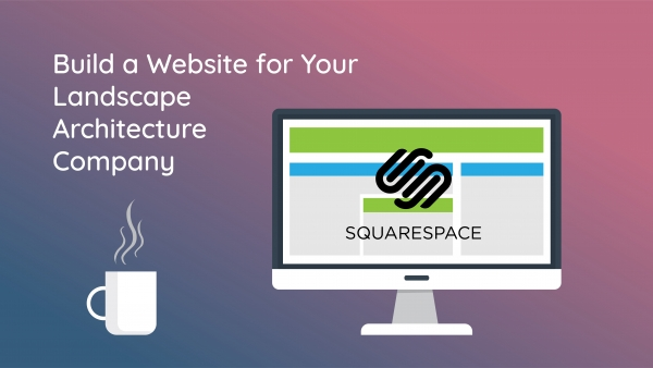 Build a Website for Your Landscape Architecture Company