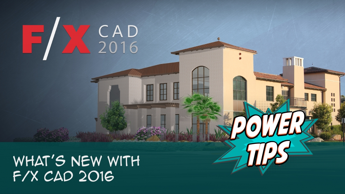 Power Tip: What's New with F/X CAD 2016