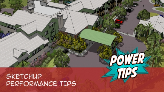 SketchUp Performance Tips