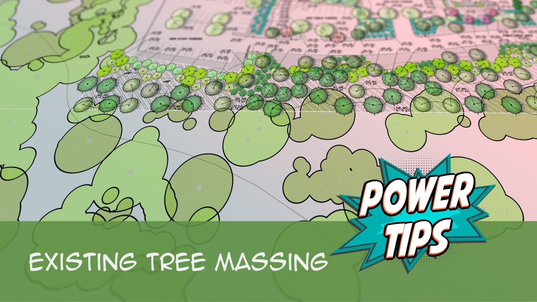 Power Tip: Existing Tree Massing