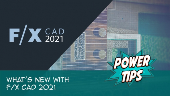 Power Tip: What's New with FX CAD 2021