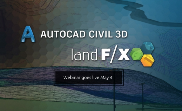 Webinar: Using Civil 3D with Land F/X for a BIM Workflow