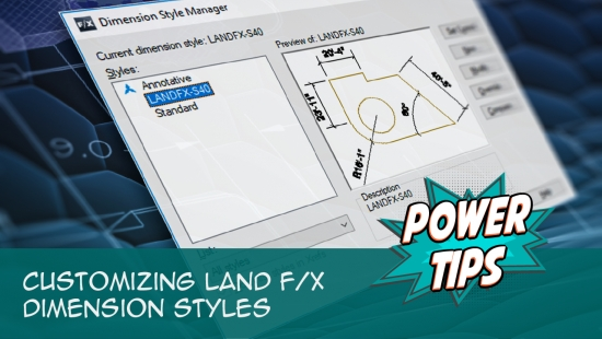 Power Tip: Power Tip: Customizing Land F/X Dimension Styles