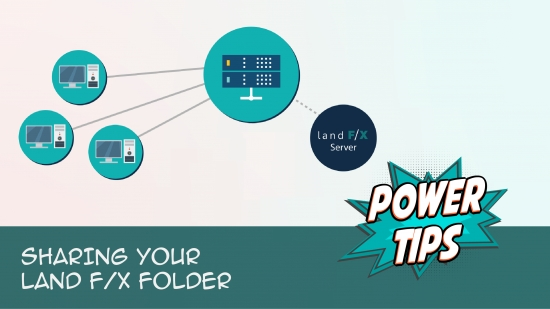 Power Tip: Sharing the Land F/X Folder