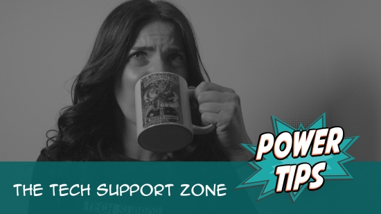 Power Tip: The Tech Support Zone