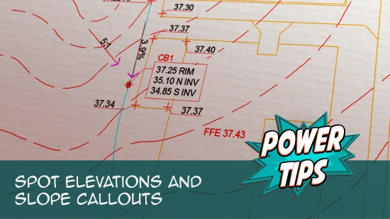 Power Tip: Spot Elevations and Slope Callouts